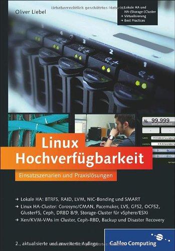 Liebel, Oliver - Linux Hochverfügbarkeit: Einsatzszenarien und Praxislösungen für Linux-Server