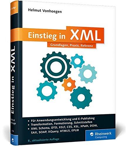 Vonhoegen, Helmut - Einstieg in XML - Grundlagen, Praxis, Referenz