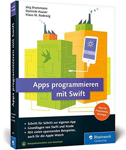 Brunsmann, Jörg / Hauser, Dominik / Rodewig, Klaus M. - Apps programmieren mit Swift
