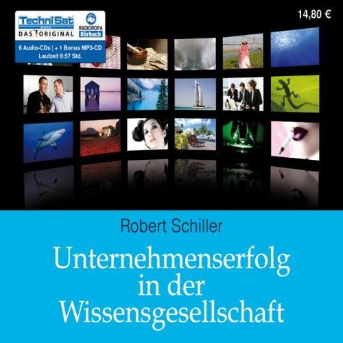 Schiller , Robert - Unternehmenserfolg in der Wissensgesellschaft