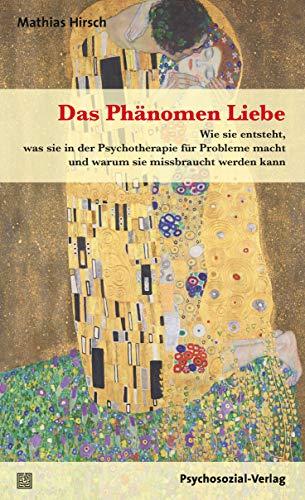 Hirsch, Mathias - Das Phänomen Liebe
