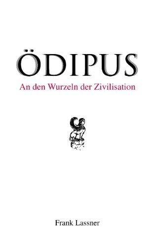Lassner, Frank - Ödipus: An den Wurzeln der Zivilisation
