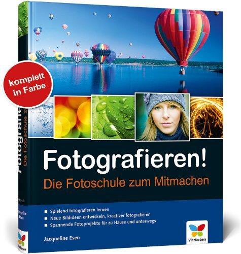 Esen, Jacqueline - Fotografieren!: Die Fotoschule zum Mitmachen