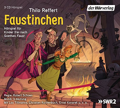 Reffert , Thilo - Faustinchen: Hörspiel für Kinder frei nach Goethes Faust (Schoen, Tillmanns, Kuchenbuch, Konarek u.v.a.)