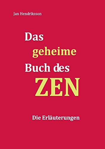 Hendriksson, Jan - Das geheime Buch des ZEN - Die Erläuterungen