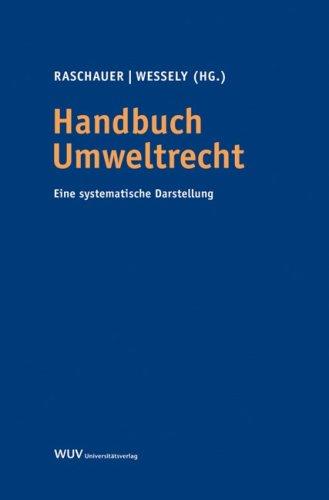 Raschauer, Nicolas / Wessely, Wolfgang (HG) - Handbuch Umweltrecht: Eine systematische Darstellung