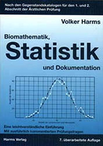 Harms, Volker - Biomathematik, Statistik und Dokumentation: Eine leichtverständliche Einführung