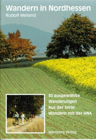 Weiland, Rudolf - Wandern in Nordhessen