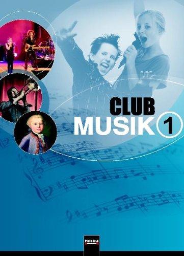 Wanker, Gerhard / Gritsch, Bernhard / Schausberger, Maria - Club Musik 1. Schülerband: Lehrwerk für die Sekundarstufe I