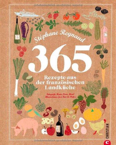 Reynaud, Stephane - 365 Rezepte französ.Landküche