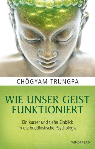 Trungpa, Chögyam - Wie unser Geist funktioniert