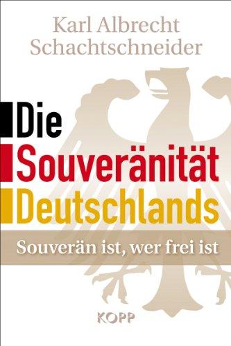 Schachtschneider, Karl Albrecht - Die Souveränität Deutschlands