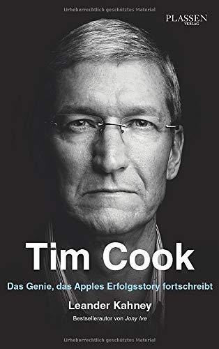 Kahney, Leander - Tim Cook: Das Genie, das Apples Erfolgsstory fortschreibt