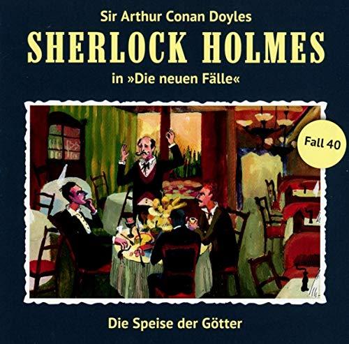 Doyle , Arthur Conan - Sherlock Holmes: Die neuen Fälle 40 - Die Speise der Götter