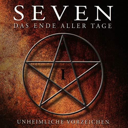 Grey , Tascha - Seven - Das Ende aller Tage 1: Unheimliche Vorzeichen