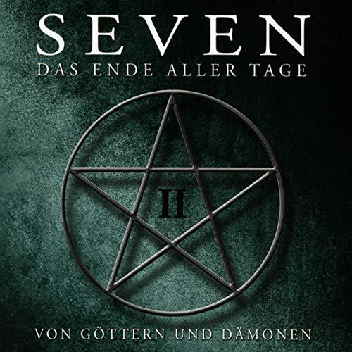 Grey , Tascha - Seven - Das Ende aller Tage 2: Von Göttern und Dämonen