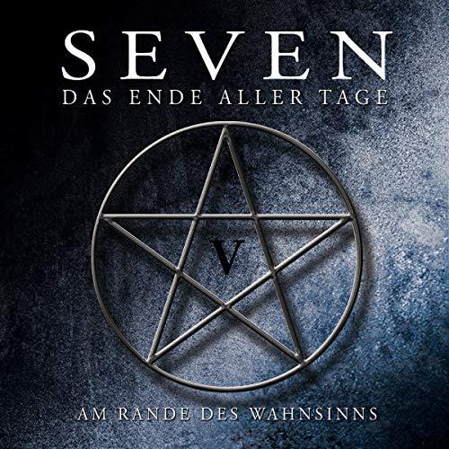 Seven-das Ende Aller Tage - Am Rande des Wahnsinns (Teil 5)