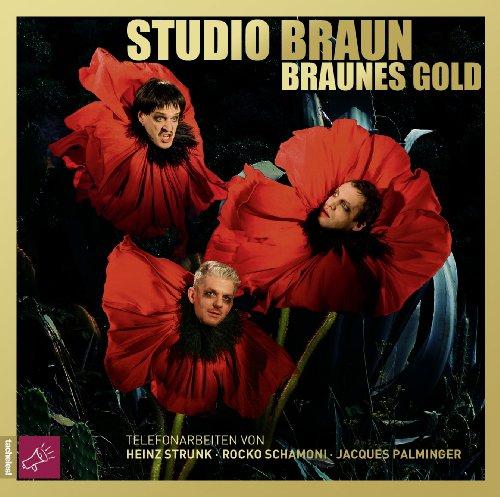 - Braunes Gold: Telefonarbeiten von Heinz Strunk, Rocko Schamoni, Jacques Palminger