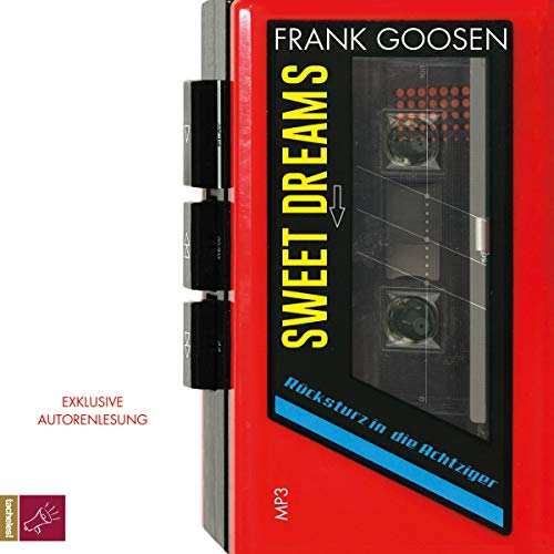 Goosen , Frank - Sweet Dreams: Rücksturz in die Achtziger (mp3-CD)