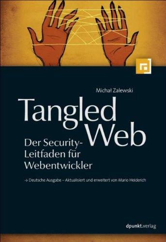 Zalewski, Michal - Tangled Web - Der Security-Leitfaden für Webentwickler