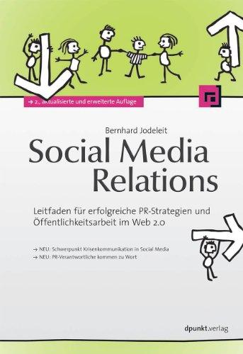 Jodeleit, Bernhard - Social Media Relations: Leitfaden für erfolgreiche PR-Strategien und Öffentlichkeitsarbeit im Web 2.0