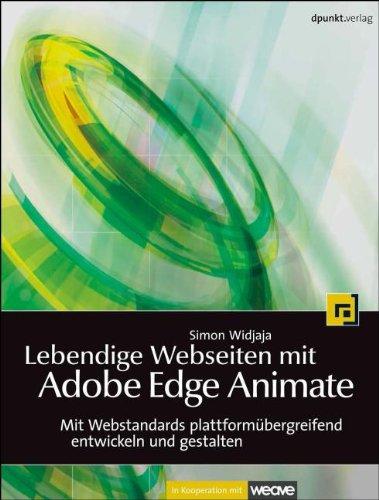 Widjaja, Simon - Lebendige Webseiten mit Adobe Edge Animate: Mit Webstandards plattformübergreifend entwickeln und gestalten