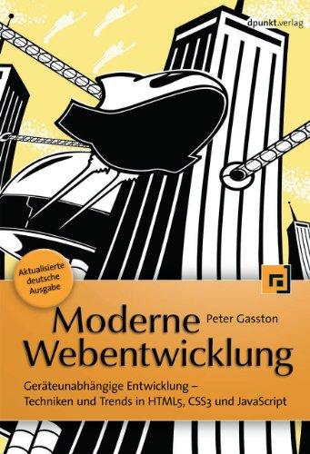 Gasston, Peter - Moderne Webentwicklung: Geräteunabhängige Entwicklung - Techniken und Trends in HTML5, CSS3 und JavaScript