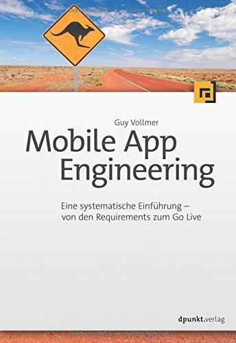 Vollmer, Guy -  Mobile App Engineering: Von den Requirements zum Go Live