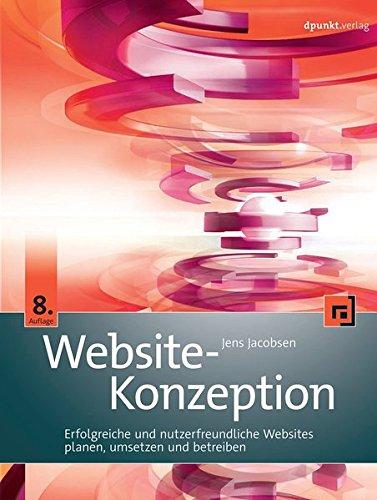 Jacobsen, Jens - Website-Konzeption: Erfolgreiche und nutzerfreundliche Websites planen, umsetzen und betreiben