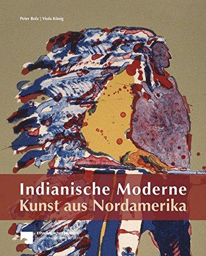 Bolz, Peter -  Indianische Moderne Kunst aus Nordamerika