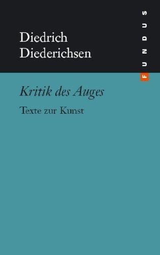 Diederichsen, Diedrich - Kritik des Auges. Texte zur Kunst. FUNDUS Bd. 173