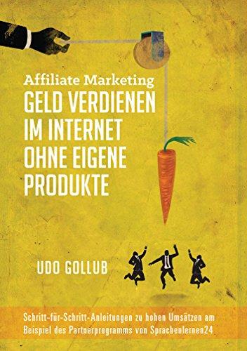 Gollub, Udo - Affiliate Marketing - Geld verdienen im Internet ohne eigene Produkte