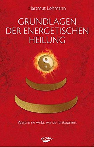 Lohmann, Hartmut - Grundlagen der energetischen Heilung