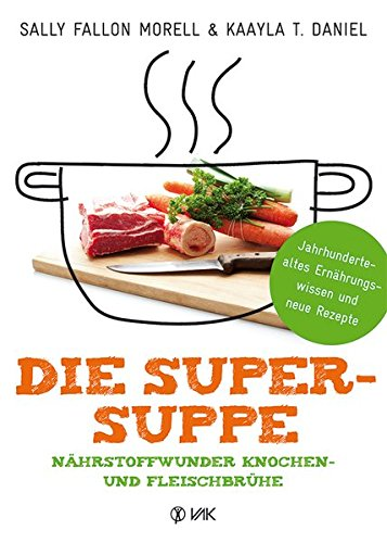 Morell, Sally Fallon - Die Super-Suppe