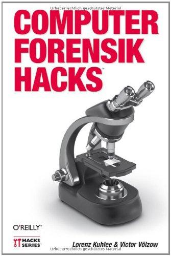 Kuhlee, Lorenz / Völzow, Victor - Computer-Forensik Hacks