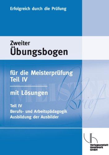 -- - Übungsbogen für die Meisterprüfung 04: Berufs- und Arbeitspädagogik, Ausbildung der Ausbilder nach AEVO