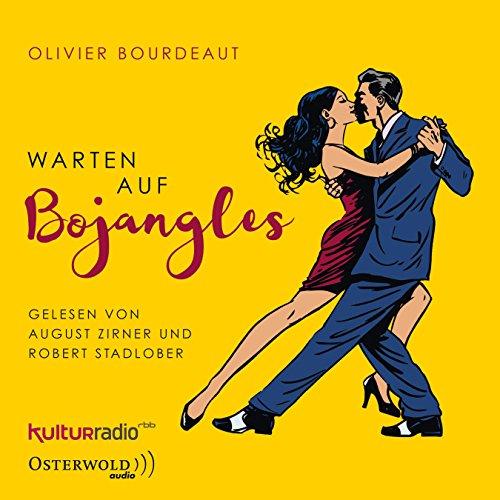 Bourdeaut , Oliver - Warten auf Bojangles