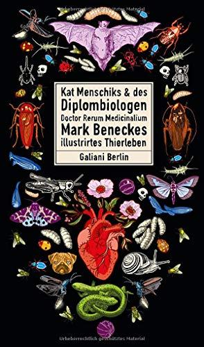 Menschik, Kat - Kat Menschiks und des Diplom-Biologen Doctor Rerum Medicinalium Mark Beneckes Illustrirtes Thierleben
