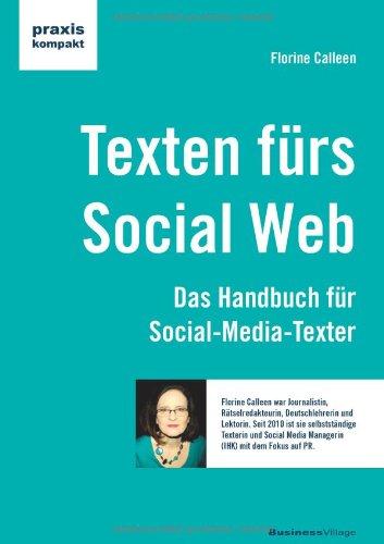 Calleen, Florine - Texten für das Social Web - Das Handbuch für Social-Media-Texter