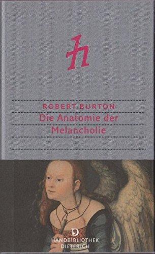 Burton, Robert - Die Anatomie der Melancholie