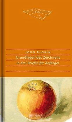 Ruskin, John - Grundlagen des Zeichnens: in drei Briefen für Anfänger (Handbibliothek Dieterich)