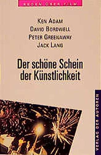 Adam, Ken / Bordwell, David / Greenaway, Peter / Lang, Jack - Der schöne Schein der Künstlichkeit: Reden über Film 2