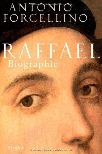 Forcellino, Antonio - Raffael: Biographie