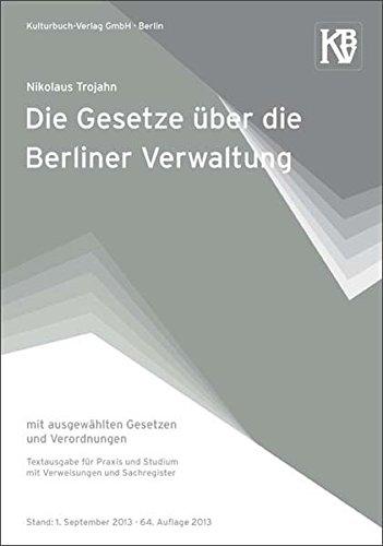 Trojahn, Nikolaus - Die Gesetze über die Berliner Verwaltung