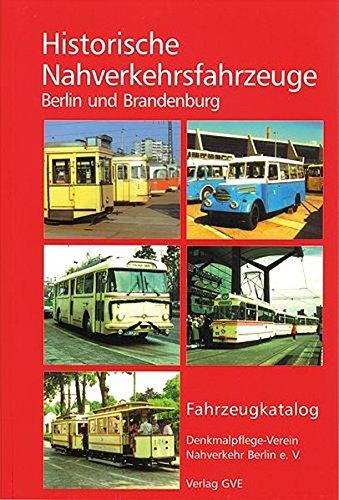 Denkmalpflege-Verein Berlin e.V. Nahverkehr (HG) - Historische Nahverkehrsfahrzeuge in Berlin und Brandenburg