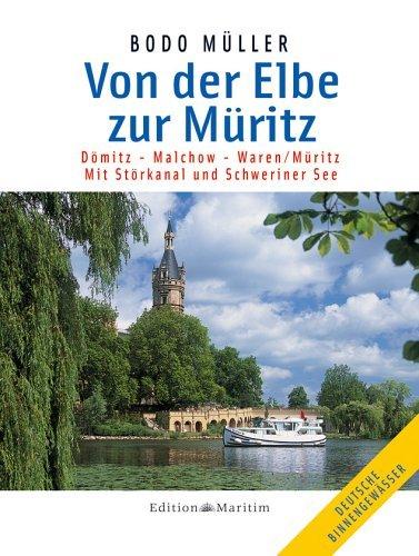 Müller, Bodo - Von der Elbe zur Müritz: Dömitz - Malchow - Waren/Müritz. Mit Störkanal und Schweriner See