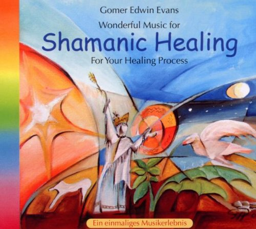 Evans , Gomer Edwin - Shamanic Healing - Wonderful Music For Your Healing Process