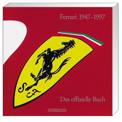 -- - Ferrari 1947-1997: Das offizielle Buch
