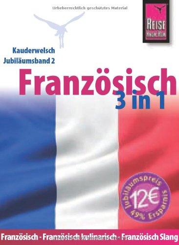 - Reise Know-How Kauderwelsch Französisch 3 in 1: Kauderwelsch-Jubiläumsband 2
