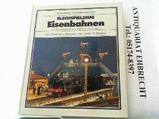 Baecker, Carlernst J. / Wagner, Botho G. - Blechspielzeug Eisenbahnen: Von den Anfängen bis zum Beginn der kleinen Spur